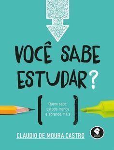 Você Sabe Estudar Claudio De Moura Castro Concursos