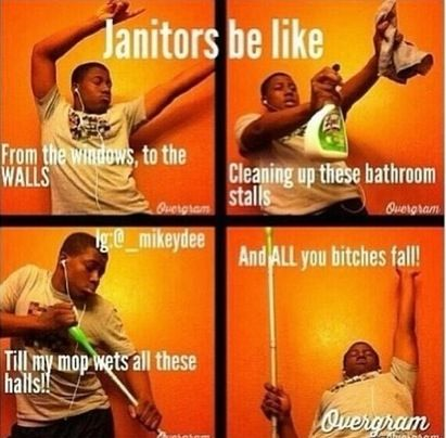 43ccbf3c64c62e1a9d08886a65a48b36 so funny funny pics funny janitor to the window to the wall memes pinterest to,To The Window To The Wall Meme