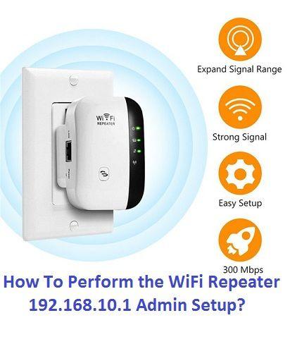 How To Perform The Wifi Repeater 192 168 10 1 Admin Setup Wifi 10 Things Setup