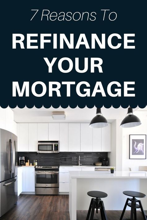 7 Reasons Why You Should Refinance Your Mortgage And Save!