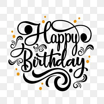 Handwritting Of Happy Birthday Vintage Handwriting Celebration Happy Png And Vector With Transparent Background For Free Download Happy Birthday Vintage Happy Birthday Lettering Happy Birthday Balloon Banner