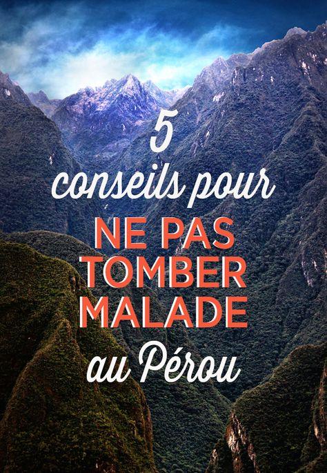 Pérou: 5 conseils pour ne pas être malade au Pérou.  Entre le mal aigu des montagnes (le soroche), l'eau non potable et les différents standards d'hygiène, voici quelques trucs pratiques pour rester en pleine forme durant un voyage au Pérou.