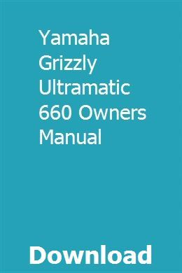 Yamaha Grizzly Ultramatic 660 Owners Manual With Images Owners