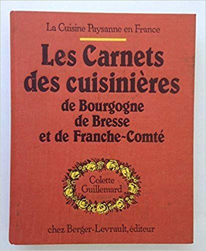 Telecharger Les Carnets Des Cuisinieres De Bourgogne De Bresse Et De Franche Comte Pdf Ebook Gratu Books Book Cover