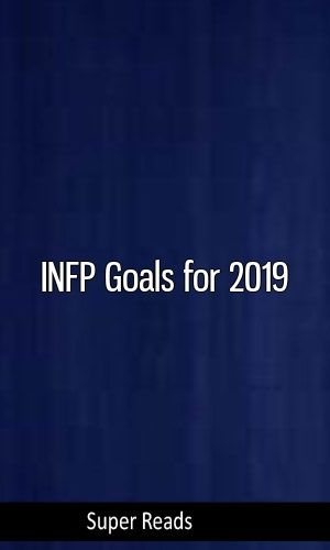 INFP Goals for 2019 #16personalities #INFP #ISFJ #ISTP #ENTJ