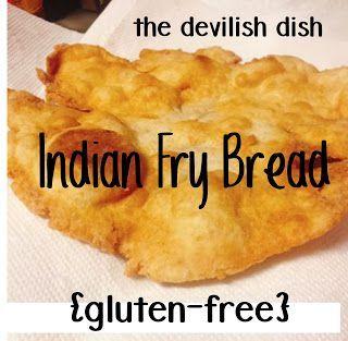 The Devilish Dish Gluten Free Indian Fry Bread Fry Bread Gluten Free Indian Food Fair Food Recipes