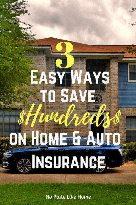 Three Easy Ways to Save Hundreds on Home and Auto Insurance