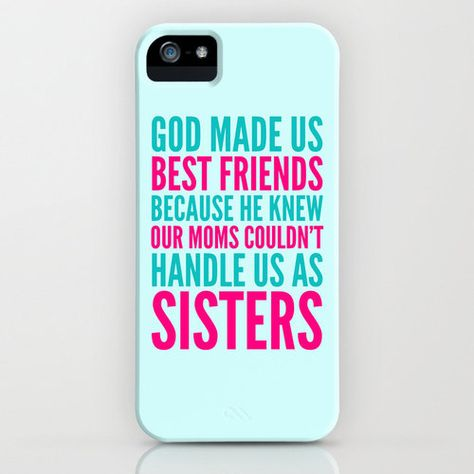 Best friend phone case this is sooooo true with my bff Lilly we would probably drive our parents insane!