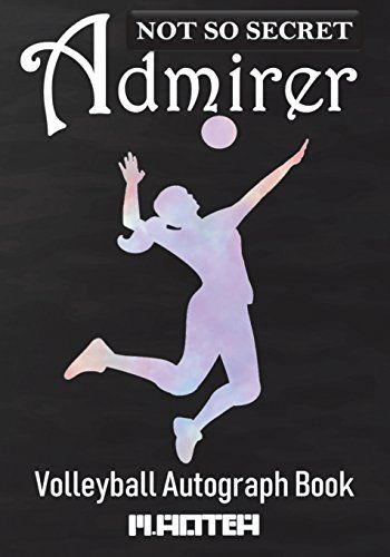 Download Pdf Not So Secret Admirer Volleyball Autograph Book Blank Organized Signature Journal 100 Signaturephotogra Autograph Books Books To Read Blank Book