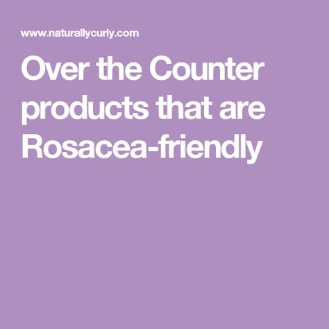 Over The Counter Information Rosacea Rosacea Rosacea Remedies
