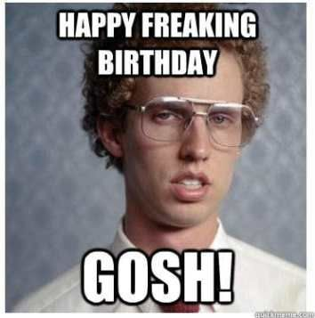 50 Funny Happy Birthday Memes Images Quotes Funny Birthday Meme Napoleon Dynamite Library Memes