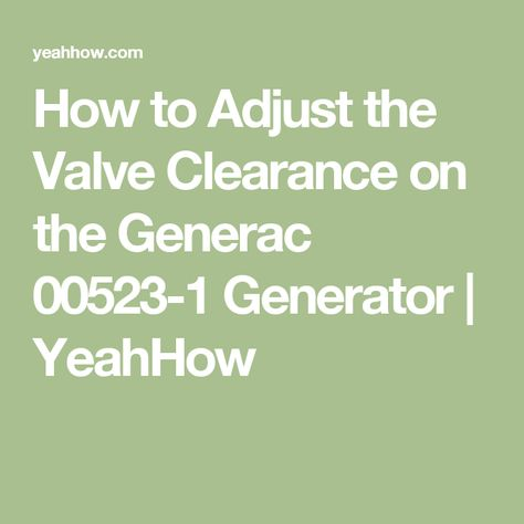 How to Adjust the Valve Clearance on the Generac 00523-1 Generator