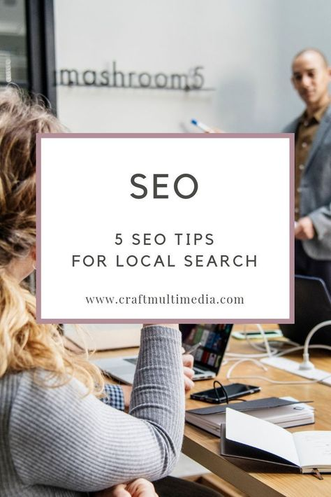 5 SEO TIPS FOR LOCAL SEARCH