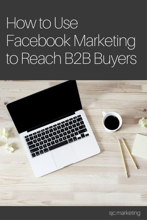 Do You Use Facebook as a B2B Marketing Tool? | SJC Marketing