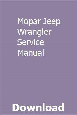 Mopar Jeep Wrangler Service Manual Mopar Jeep Mopar Jeep Wrangler