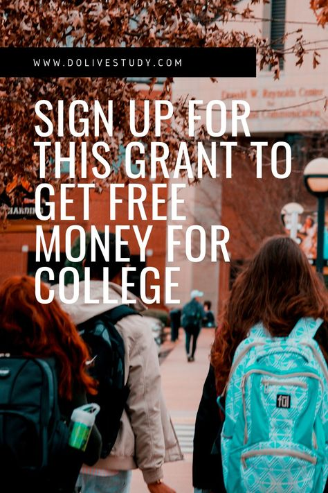 How To Get Free Money For College? Sign Up For The FAFSA!