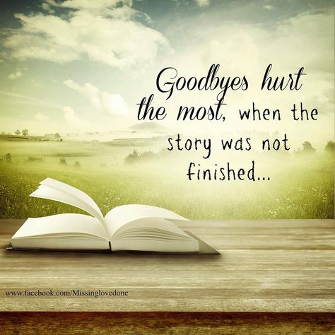 Goodbyes hurt the most when the story is not finished memory poster with an open book's pages blown by the wind. For those we lost too soon.