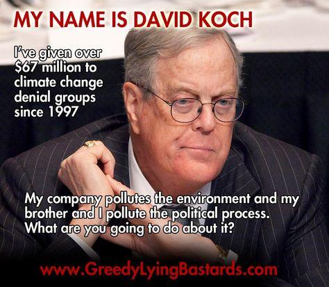 Meet the number one single financier of climate change denial organizations in the world, David Koch. via