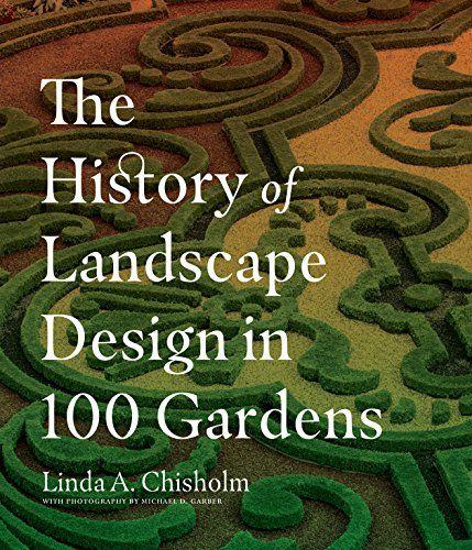 44273eae7c2dffd24d79489e988c3592 - The History Of Landscape Design In 100 Gardens