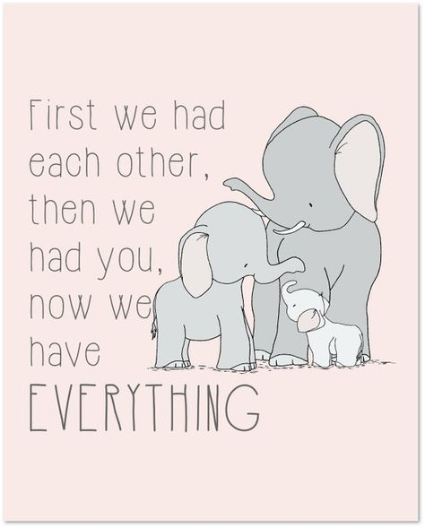 Elephant Nursery Art Print Now We Have Everything Quote
