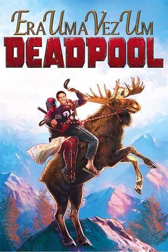 Era Uma Vez Um Deadpool Deadpool Filmes Filmes Do Youtube