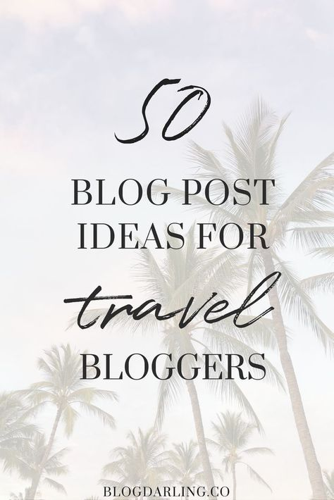 50 Travel Blog Post Ideas for Travel Bloggers - Blogging Her Way