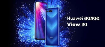 مواصفات و مميزات هواوي هونر فيو Huawei Honor View 20 Galaxy Phone Huawei Samsung Galaxy Phone