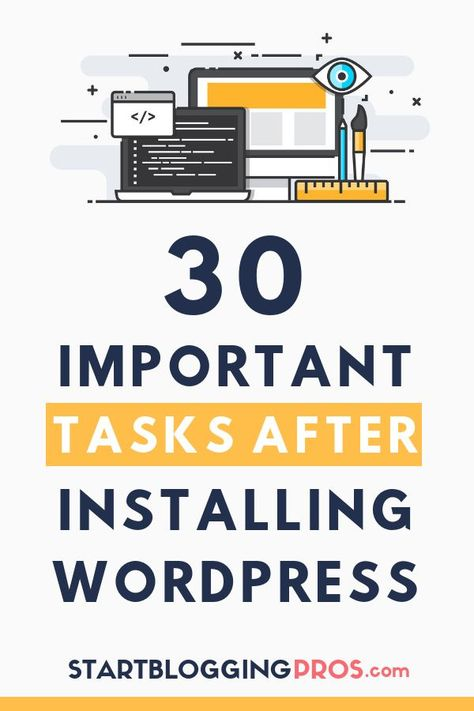 What To Do After Installing Wordpress 30+ Important Blog Tips