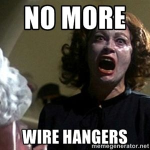 44420cf550de865ed97302f76457f507 no more wire hangers mommy memes no more wire hangers!!! best memes pinterest wire hangers