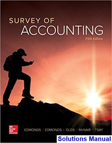 Survey Of Accounting 5th Edition Edmonds Solutions Manual
