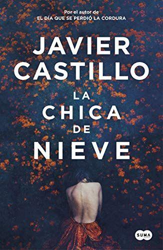 Descargar Gratis La Chica De La Nieve De Javier Castillo En Pdf Epub Kindle Leer Libros Online Gratis Leer Libros Online Libros De Leer