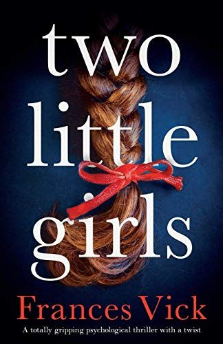 Two Little Girls A Totally Gripping Psychological Thrill Https Www Amazon Com Dp 1786818205 Ref Psychological Thrillers Best Books To Read Thriller Books