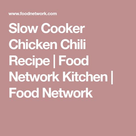 Slow Cooker Chicken Chili Recipe In 2018 Slow Cooker Pinterest