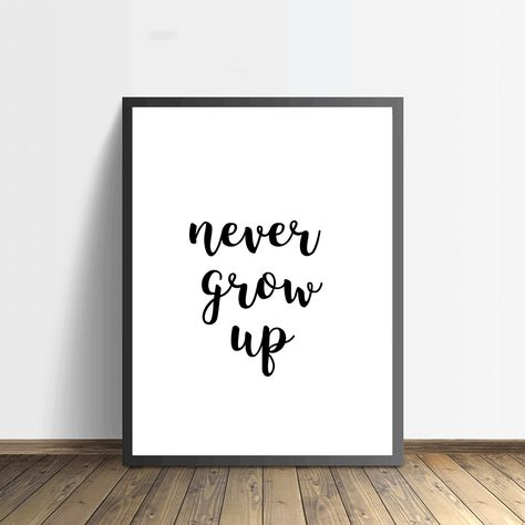 Poster Met Tekst Never Grow Up Never Grow Up Lettering Growing Up