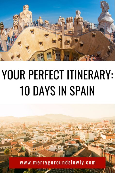 10 Day Detailed Spain Itinerary with Places to See, Things to Eat and Hotels to Stay
