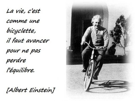 La Vie C Est Comme La Bicyclette Citation Einstein Citations