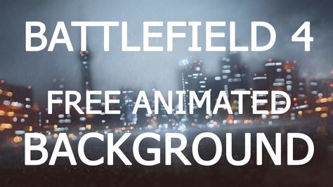 Find Out How To Get A Cool Battlefield4 Animated Wallpaper For Your Computer Youtube Tutorial Animation Background Rain Animation Free Animated Wallpaper