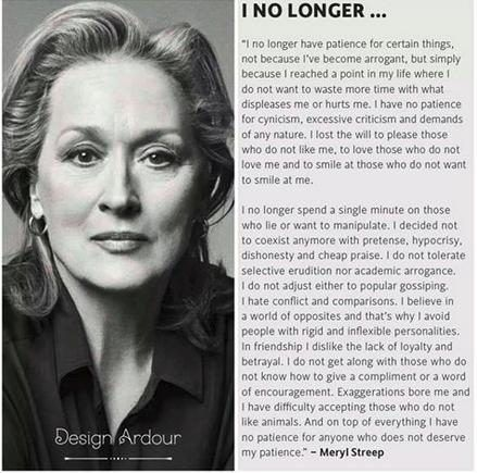 Did actress Meryl Streep originate a statement about no longer having patience for things that displease her?