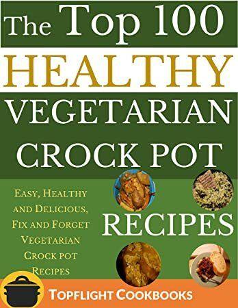 Free Download Vegetarian Crock Pot Recipes Vegetarian Slow Cooker Crockpot Recipes Sl Vegetarian Crockpot Recipes Slow Cooker Vegetarian Vegetarian Crockpot