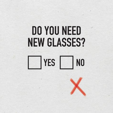 IF YOUR VISION seems more blurry than usual or you find yourself having frequent headaches, it might be time to schedule an eye exam and get a new pair of glasses!