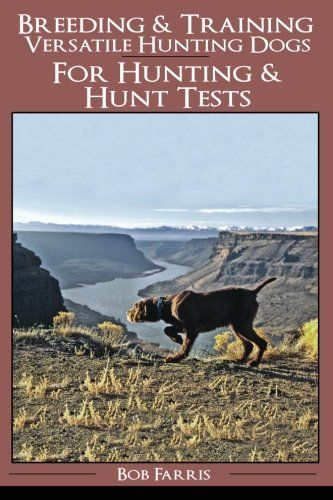 Download Pdf Breeding Training Versatile Hunting Dogs Free Epub