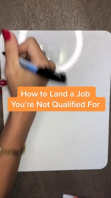 How to Land a Job You're not Qualified For