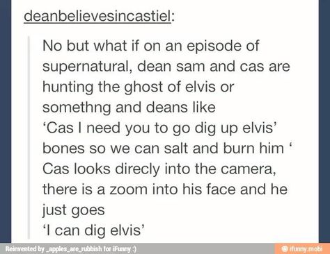 I can dig Elvis. THEY SHOULD DO IT.>>>> it would hurt to much