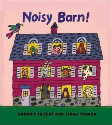 Noisy Barn! by Harriet Ziefert and Simms