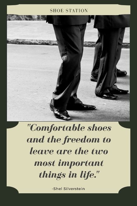 Comfortable Shoes Shoes Mensfashion Quotes Shoestation Shoe