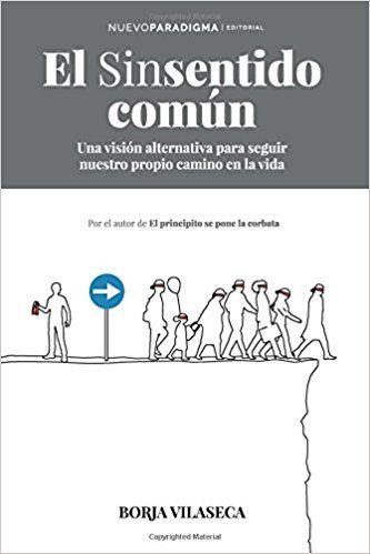 9 El Sinsentido Común Amazon Es Borja Vilaseca Libros Libros De Autoayuda Libros Autoayuda