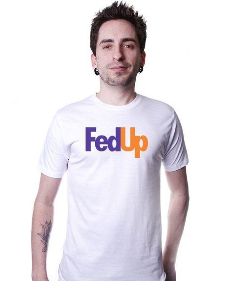 a695ea2ec Fedup T-Shirt Funny Fedex Parody TEE Hilarious Fed Ex Up College Humor shirt