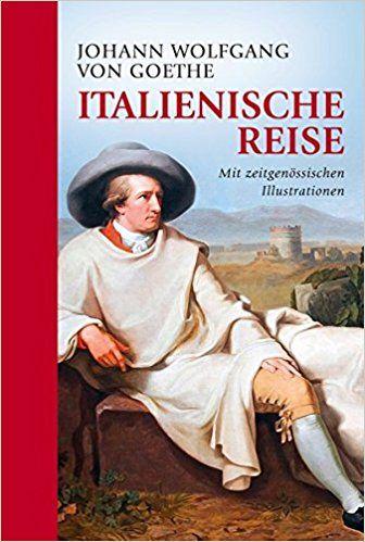Sagenhaft Rund Um Den Gardasee Axel Bulthaupt Begibt Sich Auf Eine Reise Rund Um Den Gardas Italienreise Goethe Italienische Reise Johann Wolfgang Von Goethe
