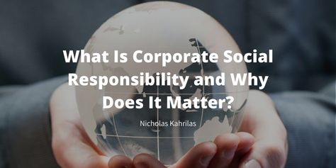 What is Corporate Social Responsibility and Why Does It Matter? [Blog Header]