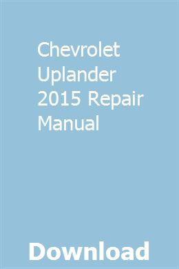 Chevrolet Uplander 2015 Repair Manual Repair Manuals Chevrolet
